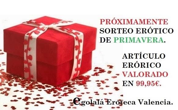 PRÓXIMAMENTE SORTEO DE PRIMAVERA!! EN EGOLALÁ EROTECA VALENCIA.