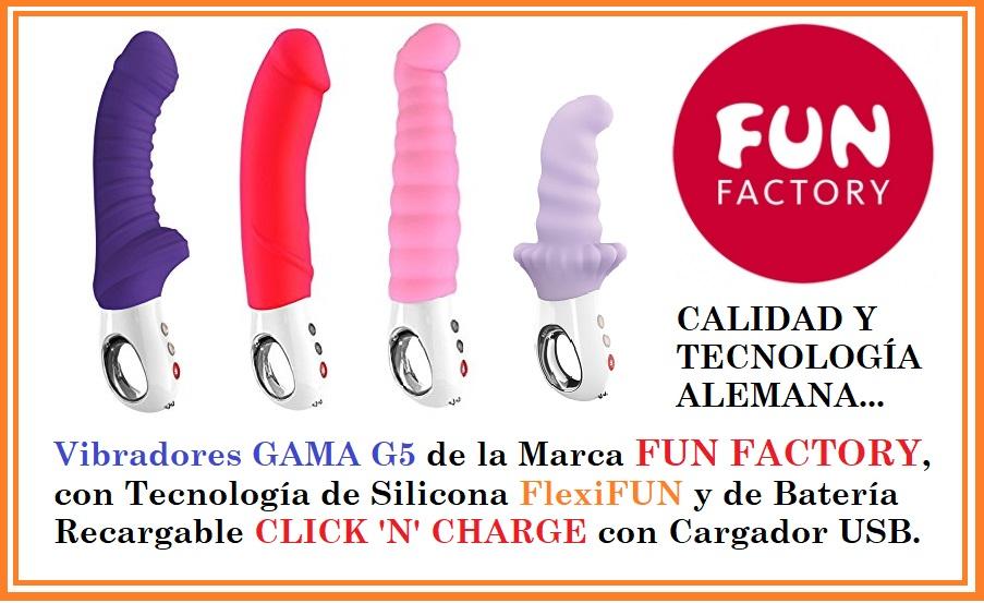 Vibradores Gama G5 de la Marca FUN FACTORY; Grandes, Potentes y muy Flexibles!!, EGOLALÁ Eroteca Valencia.