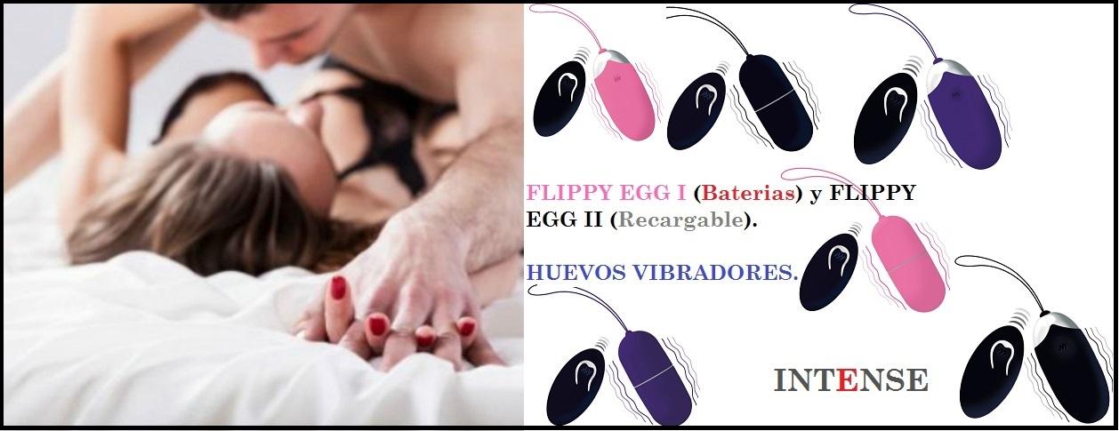 NOVEDAD en Huevos Vibradores FLIPPY Recargables y de Pilas de la Novedosa Marca INTENSE, ya en EGOLALÁ EROTECA VALENCIA.
