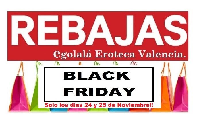 BLACK FRIDAY 24 y 25 Noviembre en EGOLALÁ EROTECA VALENCIA.