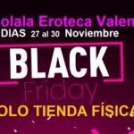 BLACK FRIDAY en EGOLALA EROTECA VALENCIA, días 27, 28, y 30 de Noviembre!! DTOS del 10%, 20%, 30%, 40% y hasta 50%!!