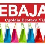 REBAJAS de ENERO!!, Ven a las Mejores OFERTAS y DESCUENTOS… EGOLALA EROTECA VALENCIA
